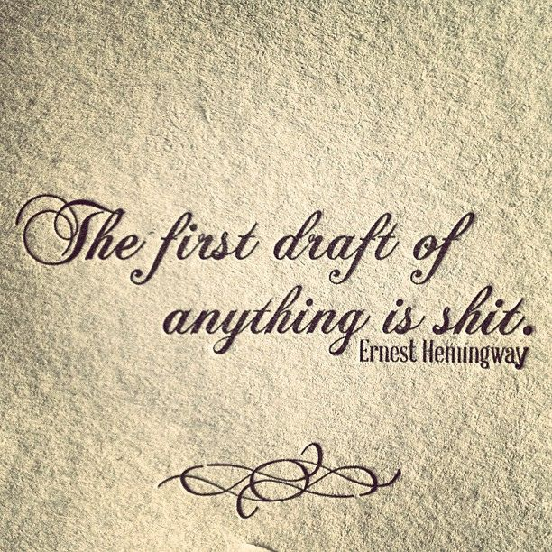 The first draft of anything is #shit - #hemingway by okun, via Flickr