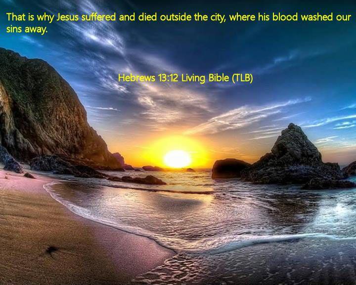 Hebrews 13.12 Living Bible (TLB)