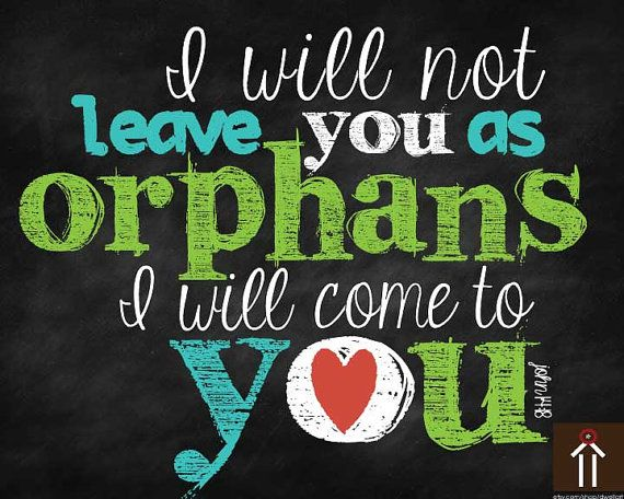 Orphan/adoption instant download printable. I will not leave you as orphans, I will come to you. John 14:18
