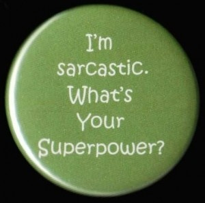 Sarcastic super power
