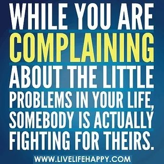 Complaining about life quote
