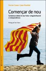 FERRAN CASAS I JOAN RUSIÑOL. Començar de nou. Barcelona : Deu i Onze, 2012
