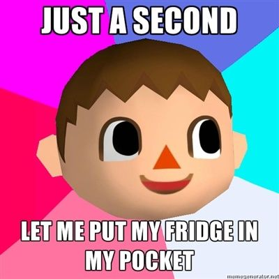 haha you go animal crossing @Ruth H. Estrada Carpenter  Animal Crossing is a very weird game