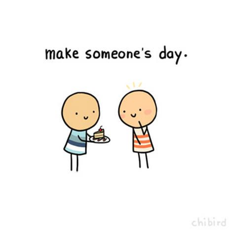 Make someone's day. | Inspiring Thoughts | Pinterest
