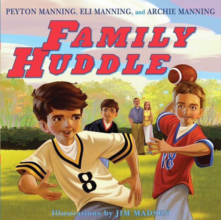 Family Huddle: Peyton Manning, Eli Manning, Archie Manning, Jim Madsen