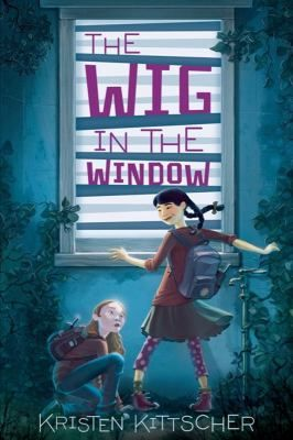 The Wig in the Window by Kristen Kittscher