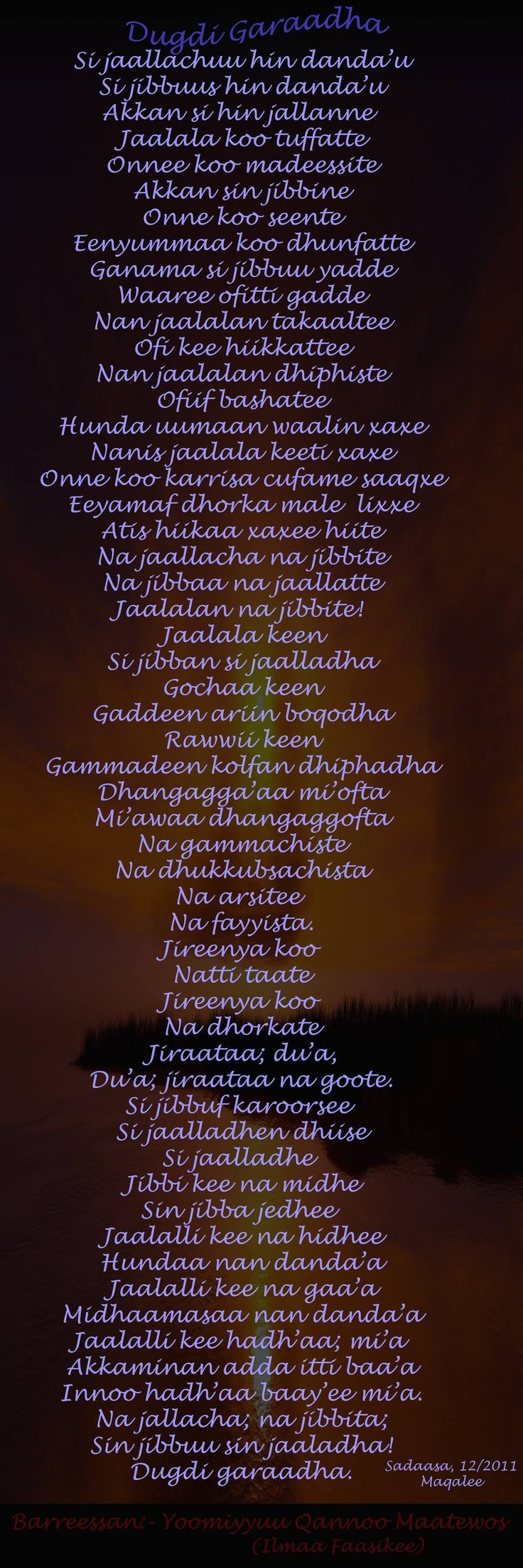 Poems in Oromo. Walaloo Afaan Oromo. Dugdi garaadha. The back is the front.