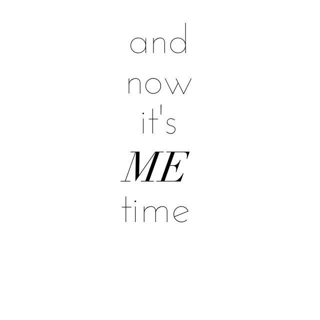 Me time! ❥