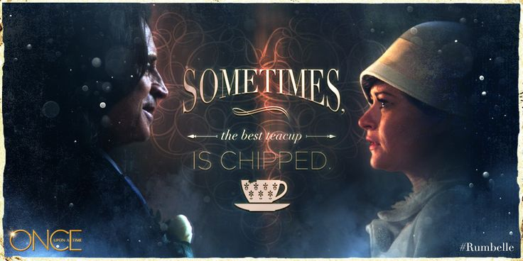 Sometimes the best tea cup is chipped | Rumbelle Marriage Vows