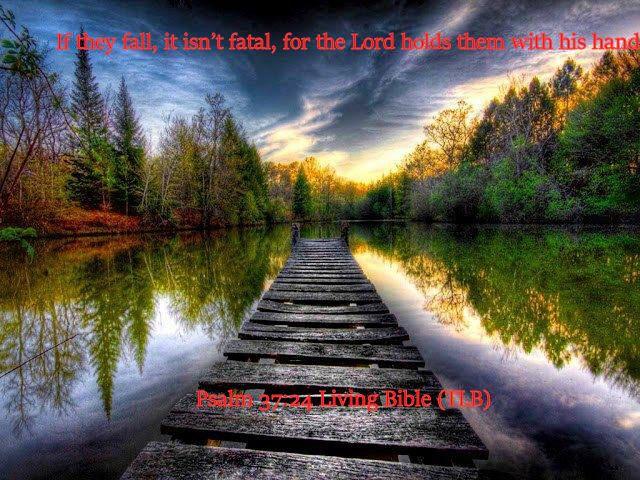 Psalm 37.24 Living Bible (TLB)