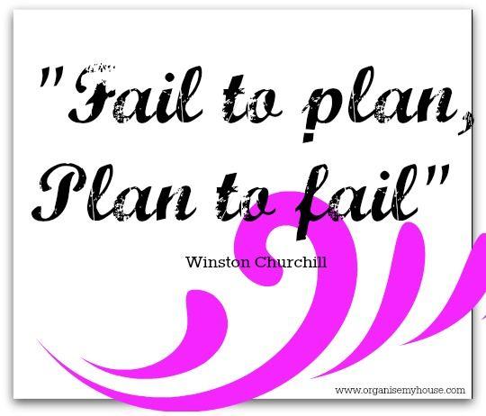 Fail to plan, plan to fail - quote via www.organisemyhouse.com