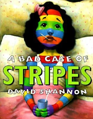 Jodie recommends A Bad Case of Stripes by David Shannon