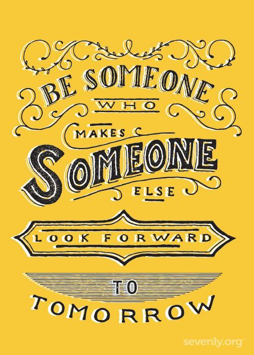 BE SOMEONE….