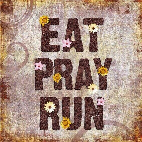 Eat Pray Run