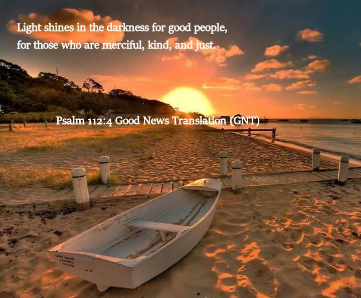 Psalm 112.4 Good News Translation (GNT)