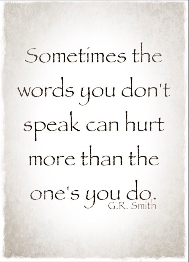 The words you don't speak...