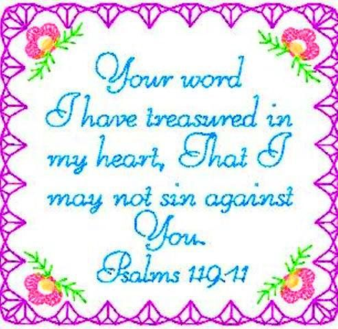 † ♥ ✞ ♥ † God, Your Word have I hid in mine heart, that I might not sin against You. {Psalm 119:11} † ♥ ✞ ♥ †