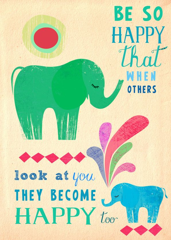 Be so happy that when others look at you they become happy too. Elephants by sevenstar on Etsy