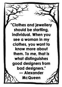 Fashion Quote from Alexander McQueen - I love this quote!