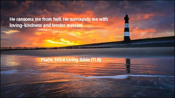 Psalm 103.4 Living Bible (TLB)