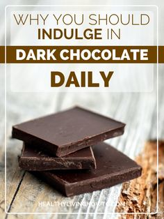 Why You Should Indulge In Dark Chocolate Daily | healthylivinghowto.com Like we needed an excuse...