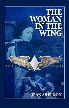 Jean Sheldon ~ The Woman in the Wing ~ This entertaining historical mystery takes place in a World War II defense plant in Chicago and offers a glimpse into the lives of women who served at home during the war. Meet the Rosie the Riveters who built the planes, and the Women Airforce Service Pilots, the WASP, who flew them.