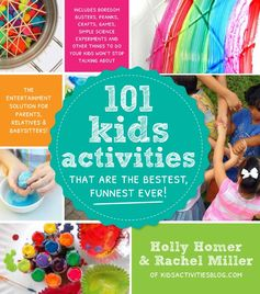 101 Kids Activities Book - fun things to do with kids at all ages!