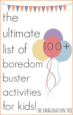 Over 100 simple and exciting play activities for kids!
