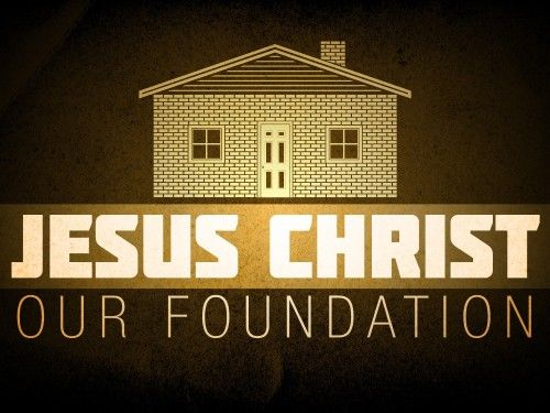 Foundation of Christ: Laying the foundation, building the house, and what we should do with it.