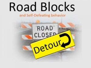 (Podcast) Roadblocks and Self-Deafeating Behaviors ...