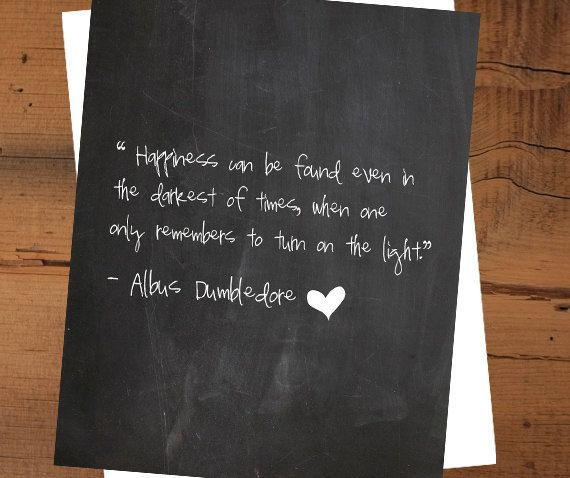 Happiness can be found even in the darkest of times when one only remembers to turn on the light.