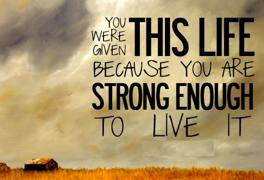 You were given this life because you are strong enough to live it. #infertility #inspiration #hope