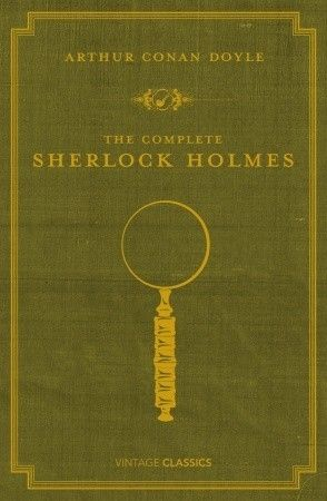 The Complete Sherlock Holmes by Arthur Conan Doyle, P.D. James (Introduction)