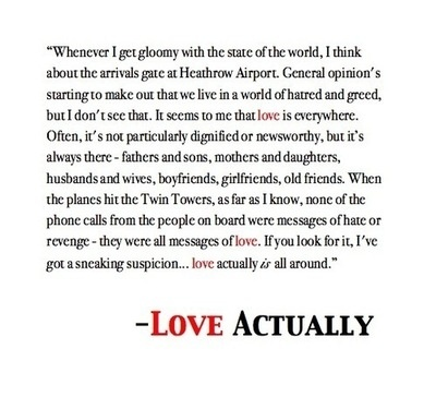 Love actually is all around ~ Love Actually ~ Movie Quotes
