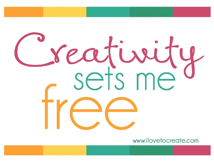 iLoveToCreate Blog: Quote for the Week: Creativity sets me free