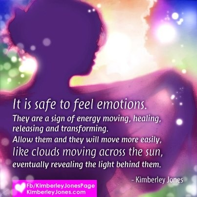 #AWAKENINGWOMEN: It is safe to feel emotions.   www.kimberleyjones.com  Beautiful image created by my graphics angel, Jennifer Cairns   Daybreak Design   Info@daybreakdesign.ca