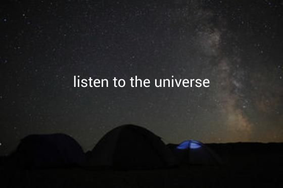 Image result for listening to the universe
