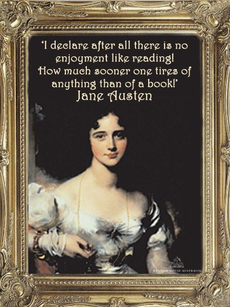 "Jane Austen quote: ""I declare after all, there is no enjoyment like reading"""