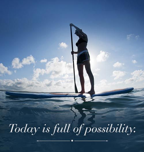 today is full of possibility 25 Motivational Quotes For You