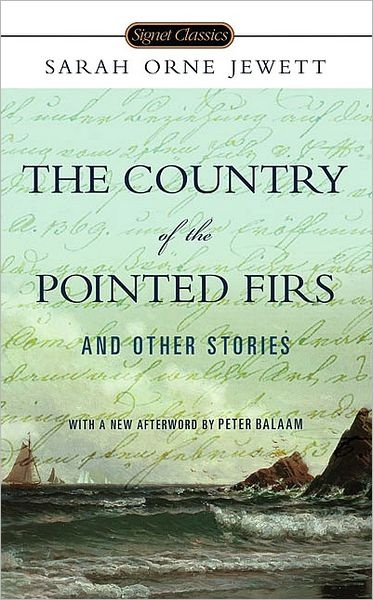 The Country of the Pointed Firs (a great summer read, since the book is set in the summer months)