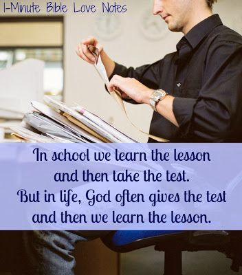God doesn't do things like we do things. He often tests us and then uses the test to teach us an important lesson.
