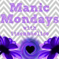 Manic Mondays with itsemmaelise