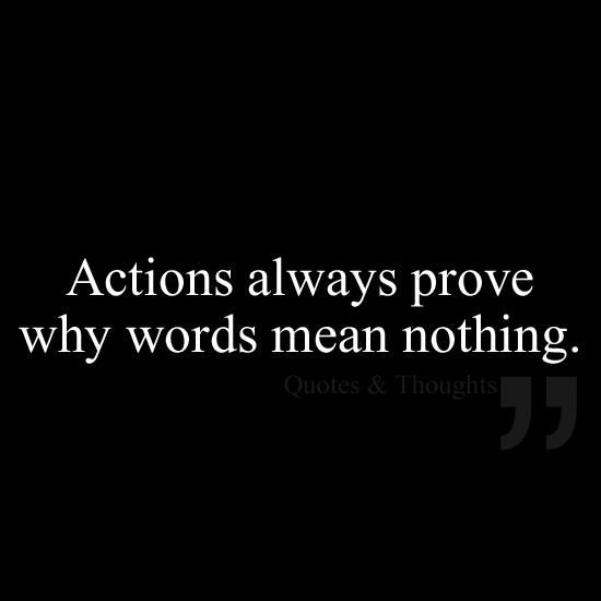 Actions always prove...