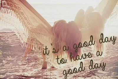 It's a good day to have a good day #quote