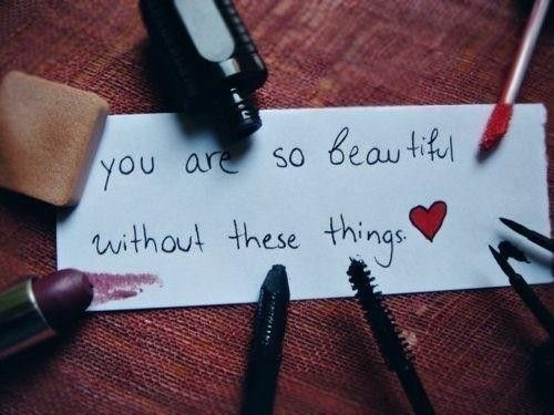 You are beautiful without these things