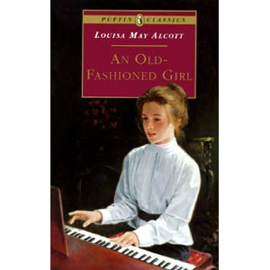 My favorite of all time! An Old Fashioned Girl by Louisa May Alcott