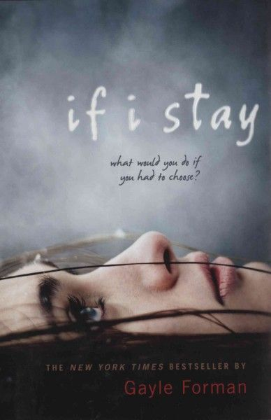 "If I Stay"" by Gayle Forman 