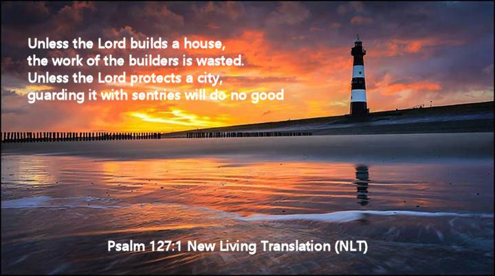Psalm 127.1 New Living Translation (NLT)