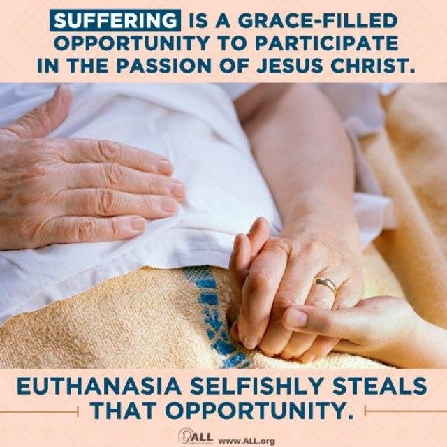 #Suffering is a grace-filled opportunity to participate in the Passion of Jesus Christ. Euthanasia selfishly steals that opportunity. #prolife
