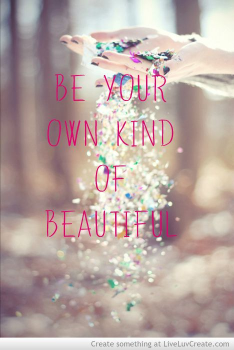 Be Your Own Kind Of Beautiful Picture by Shi Shi - Inspiring Photo.